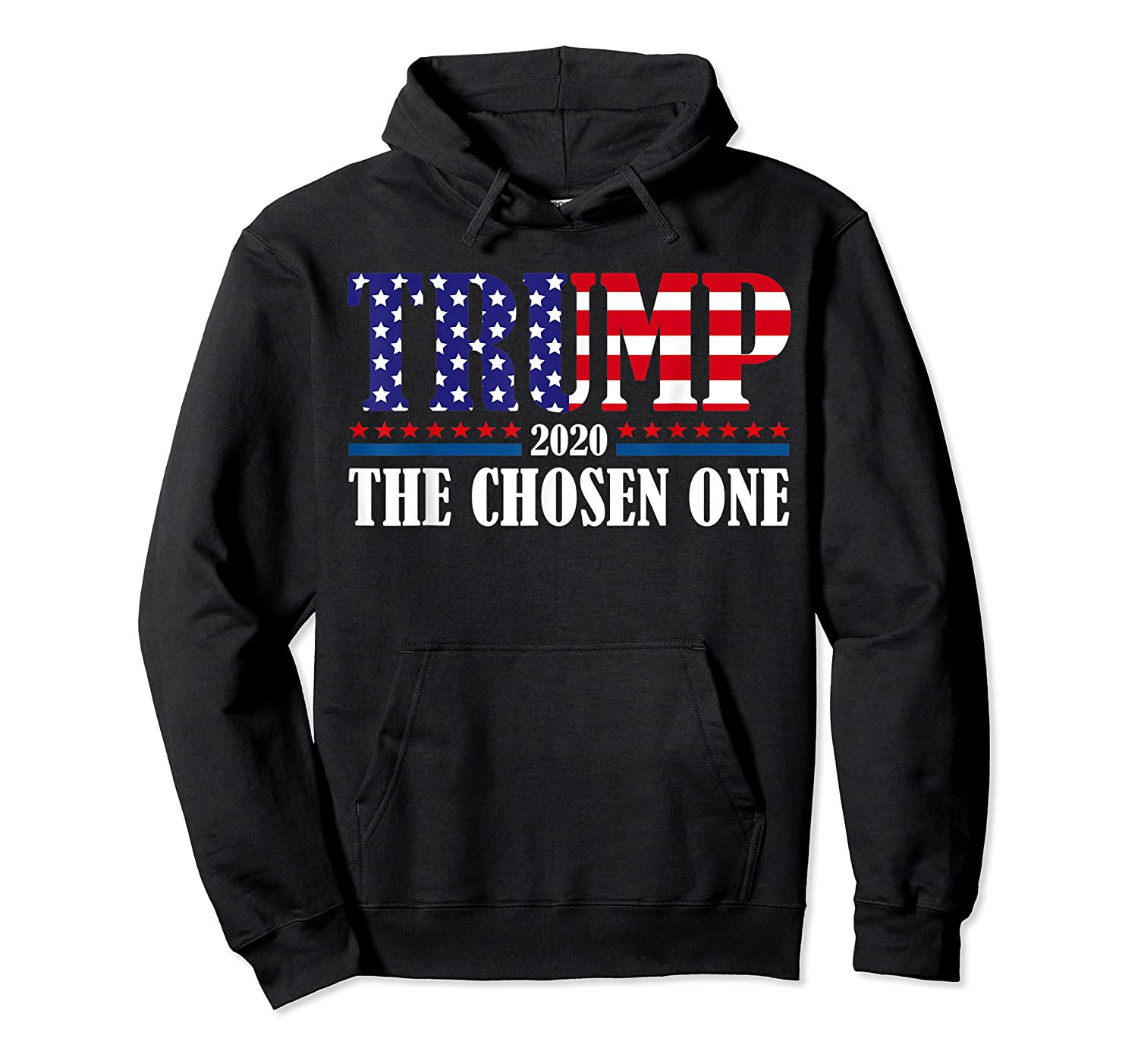 Trump 2020 The Chosen One Election T Shirt Unisex Pullover Hoodie