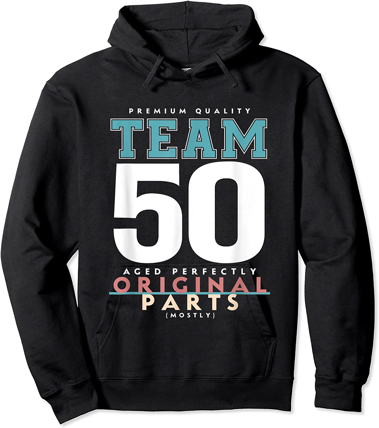 50th Birthday Funny Gift Team Age 50 Years Old T-shirt Unisex Pullover Hoodie