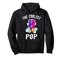 The Coolest Pop Funny Cool Popsicle Father S Day Premium T Shirt Hoodie Black