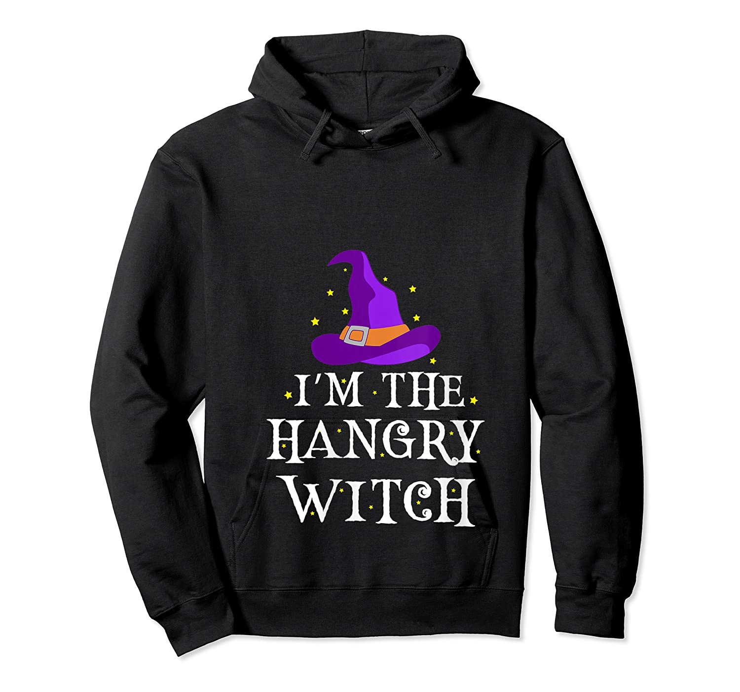 I'm The Hangry Witch Halloween Costume Funny Foodie Gift Shirts Unisex Pullover Hoodie