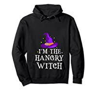 I'm The Hangry Witch Halloween Costume Funny Foodie Gift Shirts Hoodie Black