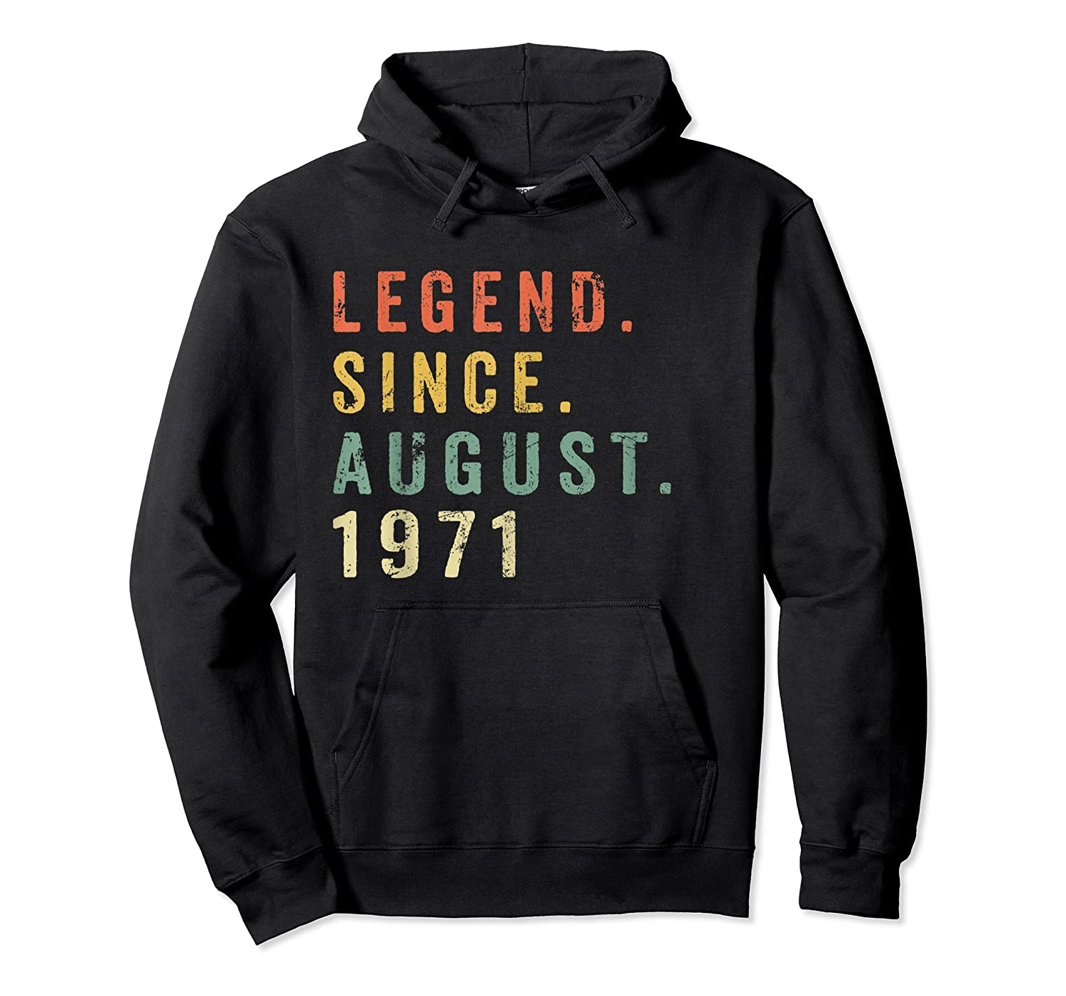 Legend Since August 1971 Shirt - Age 48th Birthday Gift Unisex Pullover Hoodie