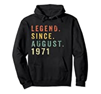 Legend Since August 1971 Shirt - Age 48th Birthday Gift Hoodie Black