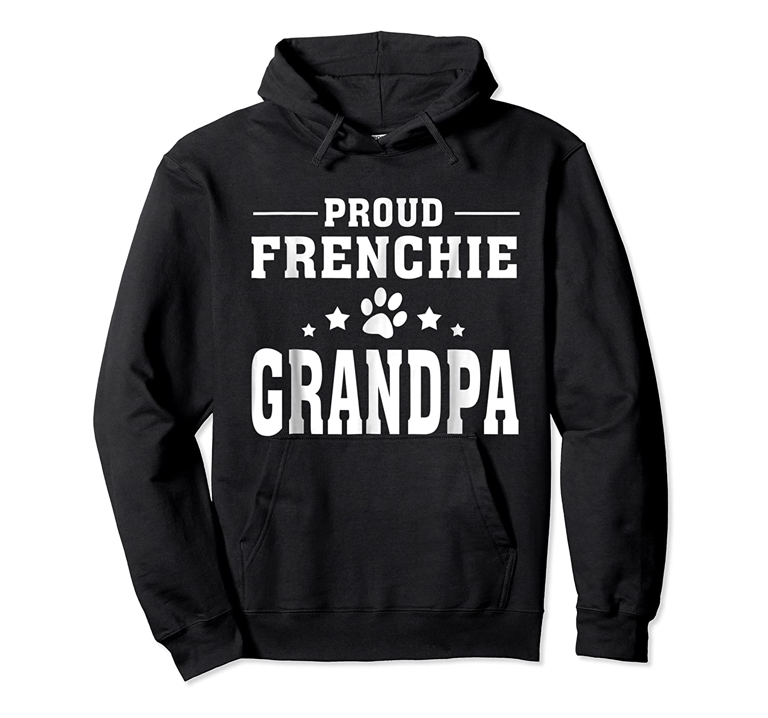 Proud Frenchie Grandpa T Shirt Father S Day Gift Unisex Pullover Hoodie