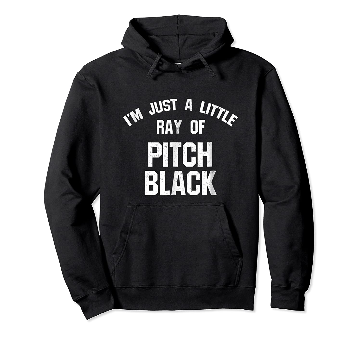 I'm Just A Little Ray Of Pitch Black For Shirts Unisex Pullover Hoodie