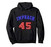 Impeach 45 T Shirt 45th President Donald Trump Mbassp T Shirt Hoodie Black
