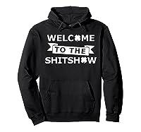 Welcome To The Shitshow T Shirt Saint St Patricks Day Tshirt Hoodie Black