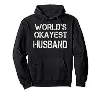 World's Okayest Husband Shirts Hoodie Black