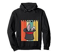 Magic Trick Rabbit Out Of A Hat Shirt Magician Gift T Shirt Hoodie Black