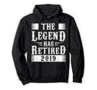 The Legend Has Retired 2019 Cool Funny Retirets Shirts Hoodie Black