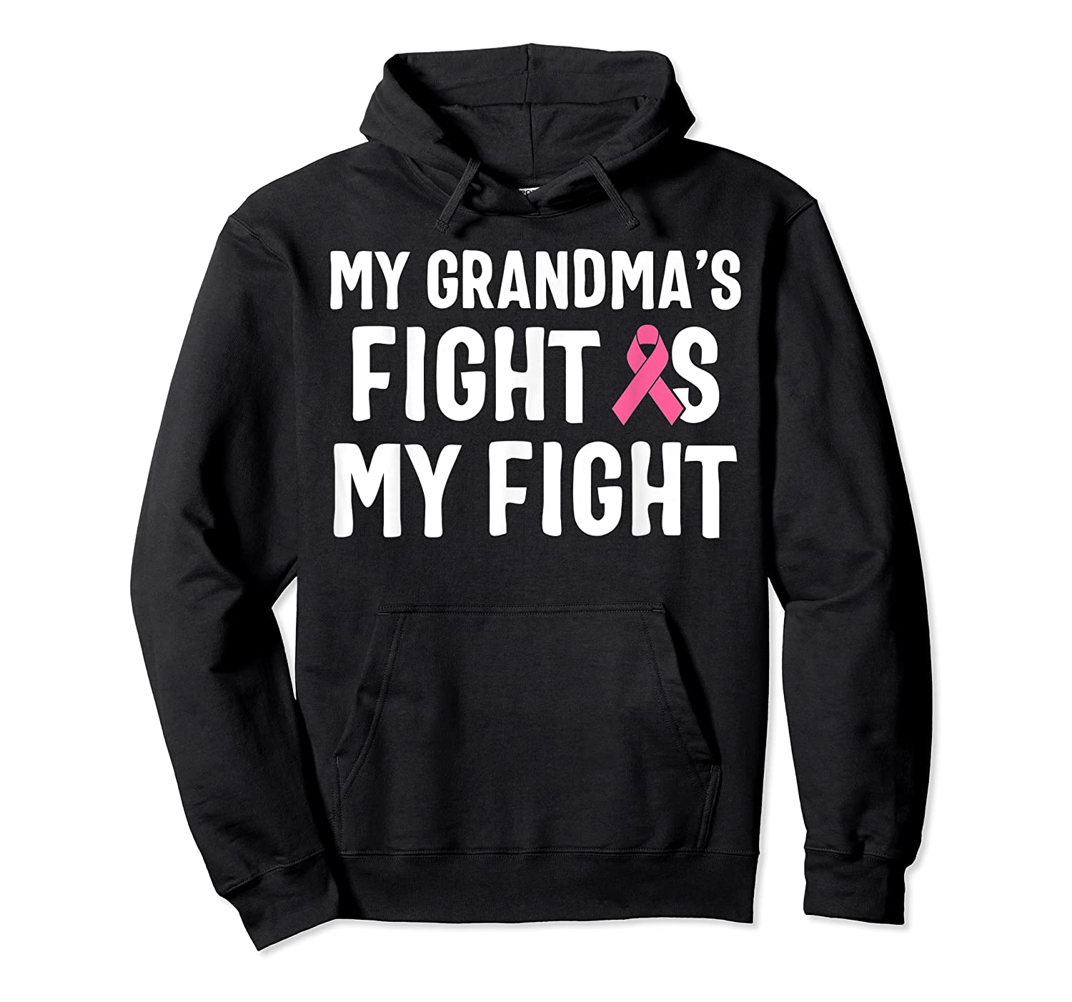 My Grandma S Fight Is My Fight Breast Cancer Awareness T Shirt Unisex Pullover Hoodie