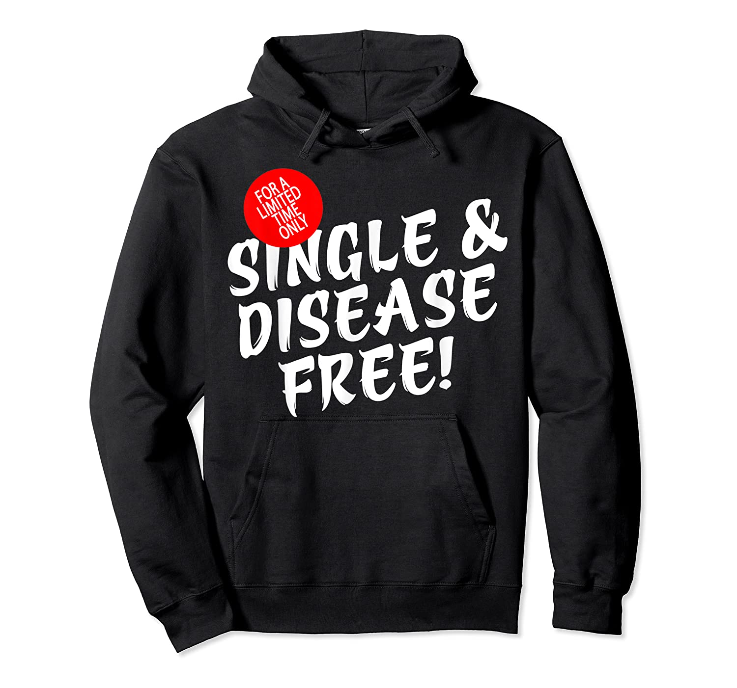 For A Limited Time Only Single Gift Disease Free Tshirt Unisex Pullover Hoodie
