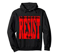 Mueller Wasn T Our Savior We Are Resist Anti Trump Impeach T Shirt Hoodie Black