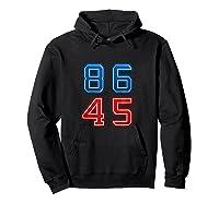 86 45 Impeach 45th President Trump T Shirt Potus Mbassp T Shirt Hoodie Black