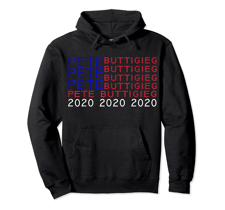 Pete Buttigieg President 2020 Campaign Shirt 2020 Election T Shirt Unisex Pullover Hoodie