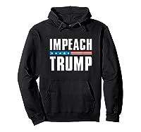 Impeach Trump T Shirt Hoodie Black