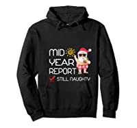 Funny Mid Year Report Still Naughty Christmas In July Shirts Hoodie Black