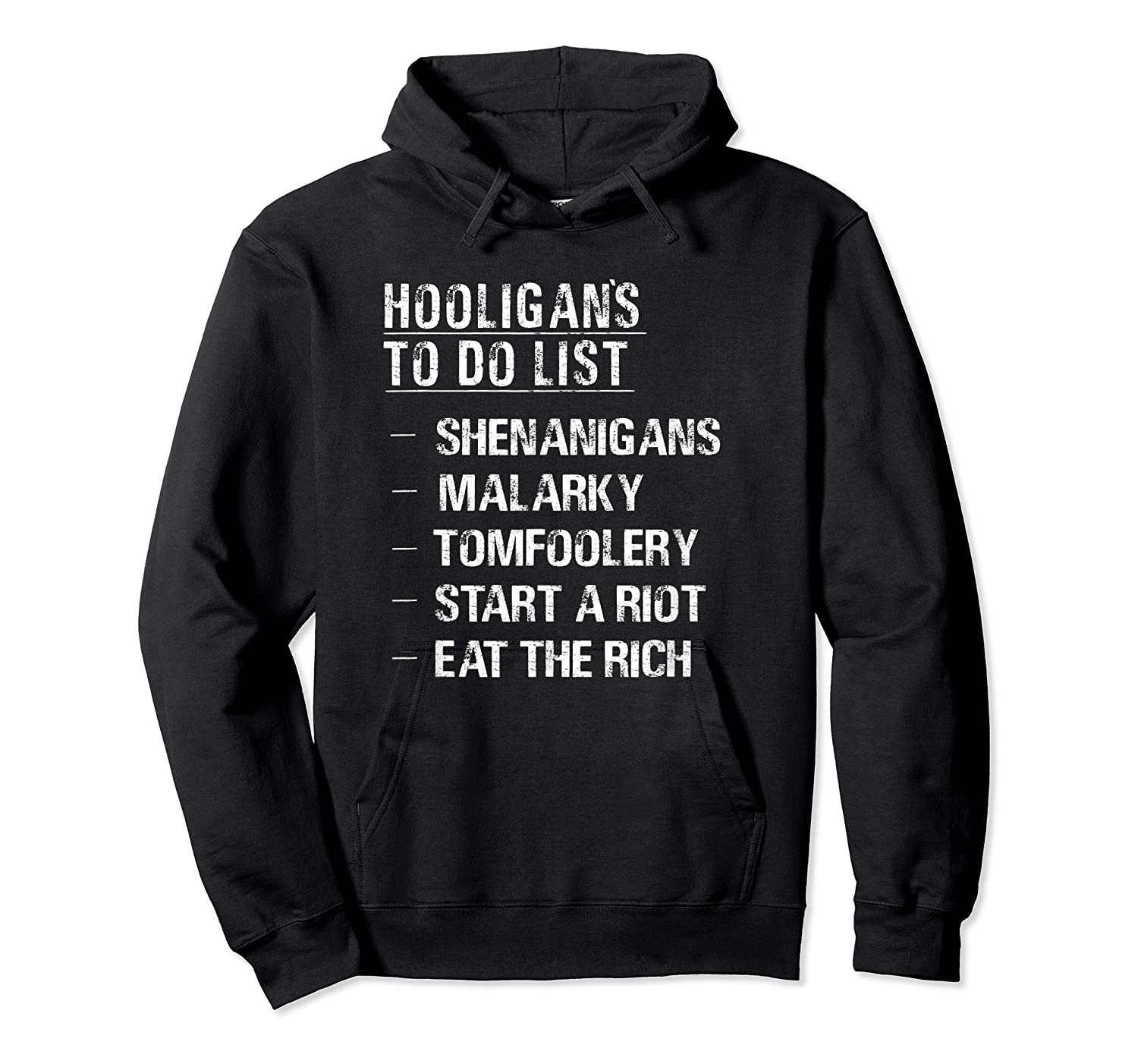 Shenanigans Eat The Rich St Pattys Day Hooligans To Do Shirt Unisex Pullover Hoodie