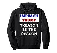 Impeach Trump Treason Is The Reason Traitor Impeacht Now Premium T Shirt Hoodie Black
