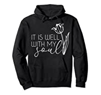 It Is Well With My Soul T Shirt Peace Free Love Heart Faith Hoodie Black