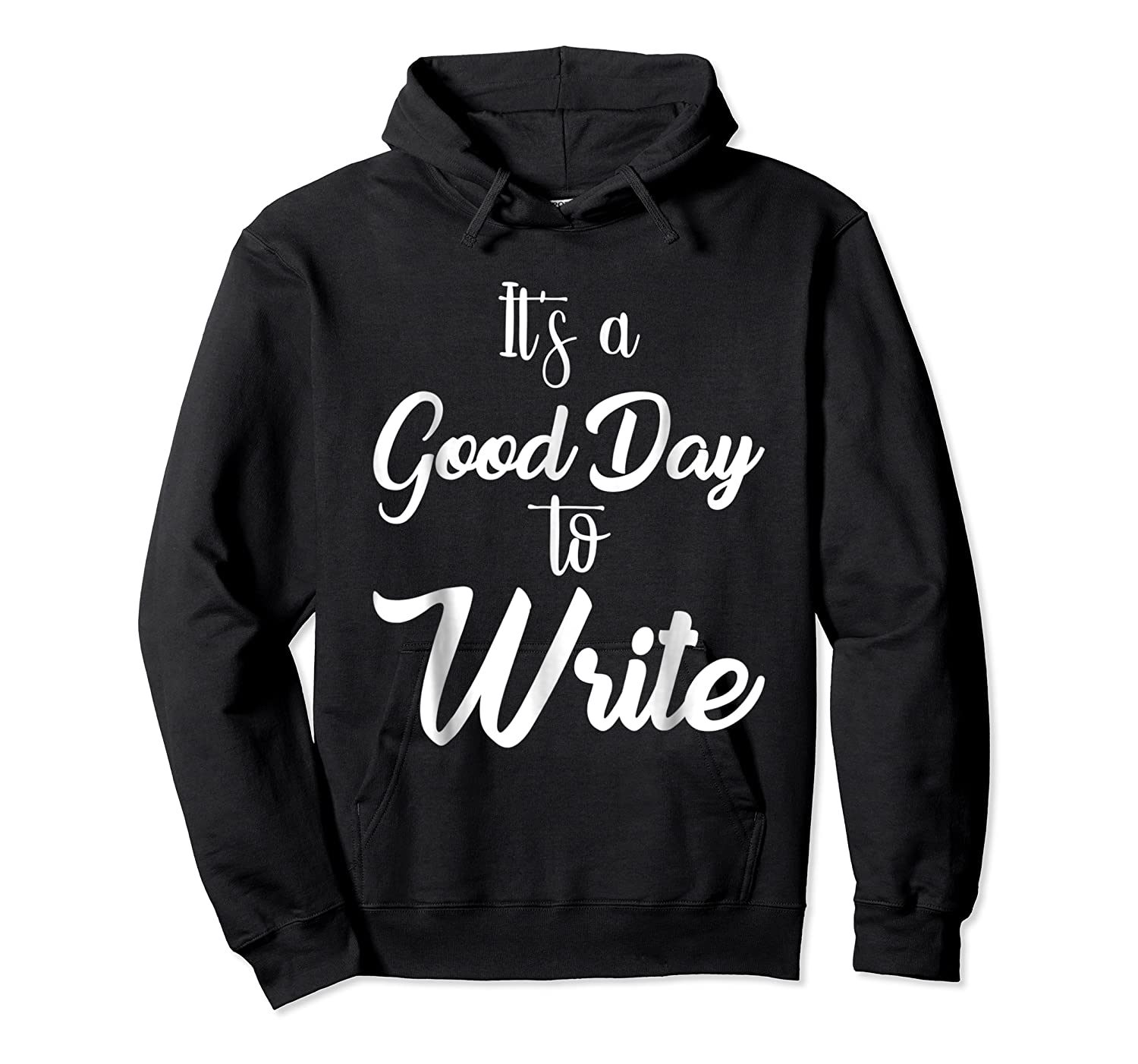 It S A Good Day To Write Book Writer Author T Shirt Design Unisex Pullover Hoodie