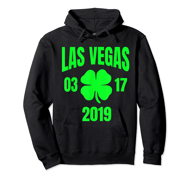 St Patricks Day Las Vegas T Shirt 2019 Saint Pattys Shirt Unisex Pullover Hoodie