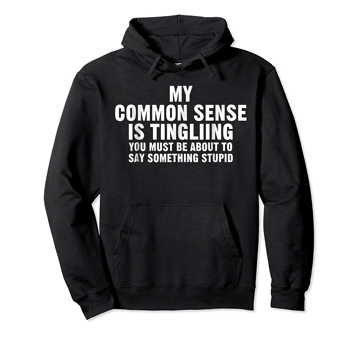 My Common Sense Is Tingling Superpower Sarcastic T Shirt Unisex Pullover Hoodie