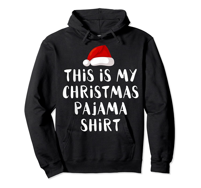 This Is My Christmas Pajama Santa Hat Family Matching Xmas Shirts Unisex Pullover Hoodie
