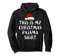 This Is My Christmas Pajama Santa Hat Family Matching Xmas Shirts Hoodie Black