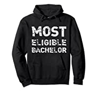 Most Eligible Bachelor Valentine S Day Funny T Shirt Hoodie Black