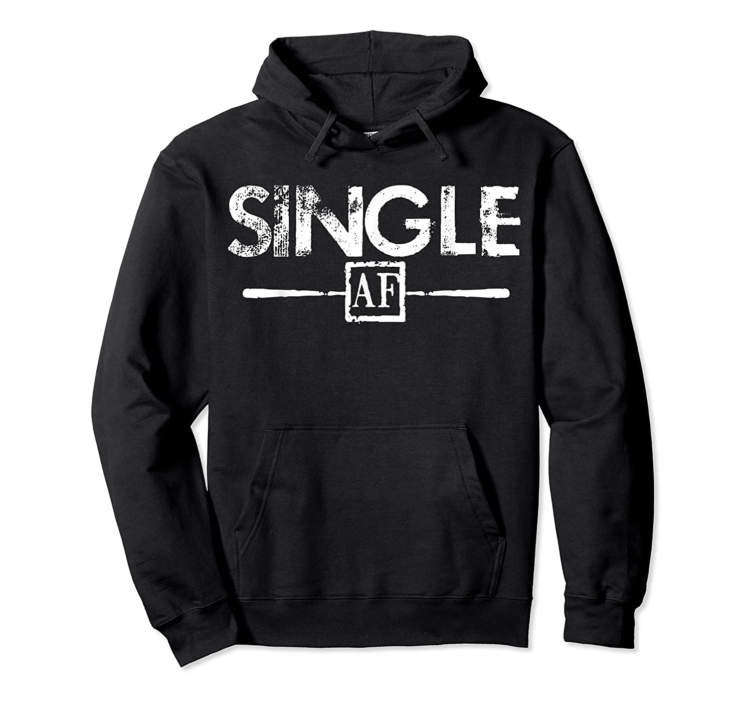 Anti Valentines Day Gifts Single Af T Shirt Unisex Pullover Hoodie