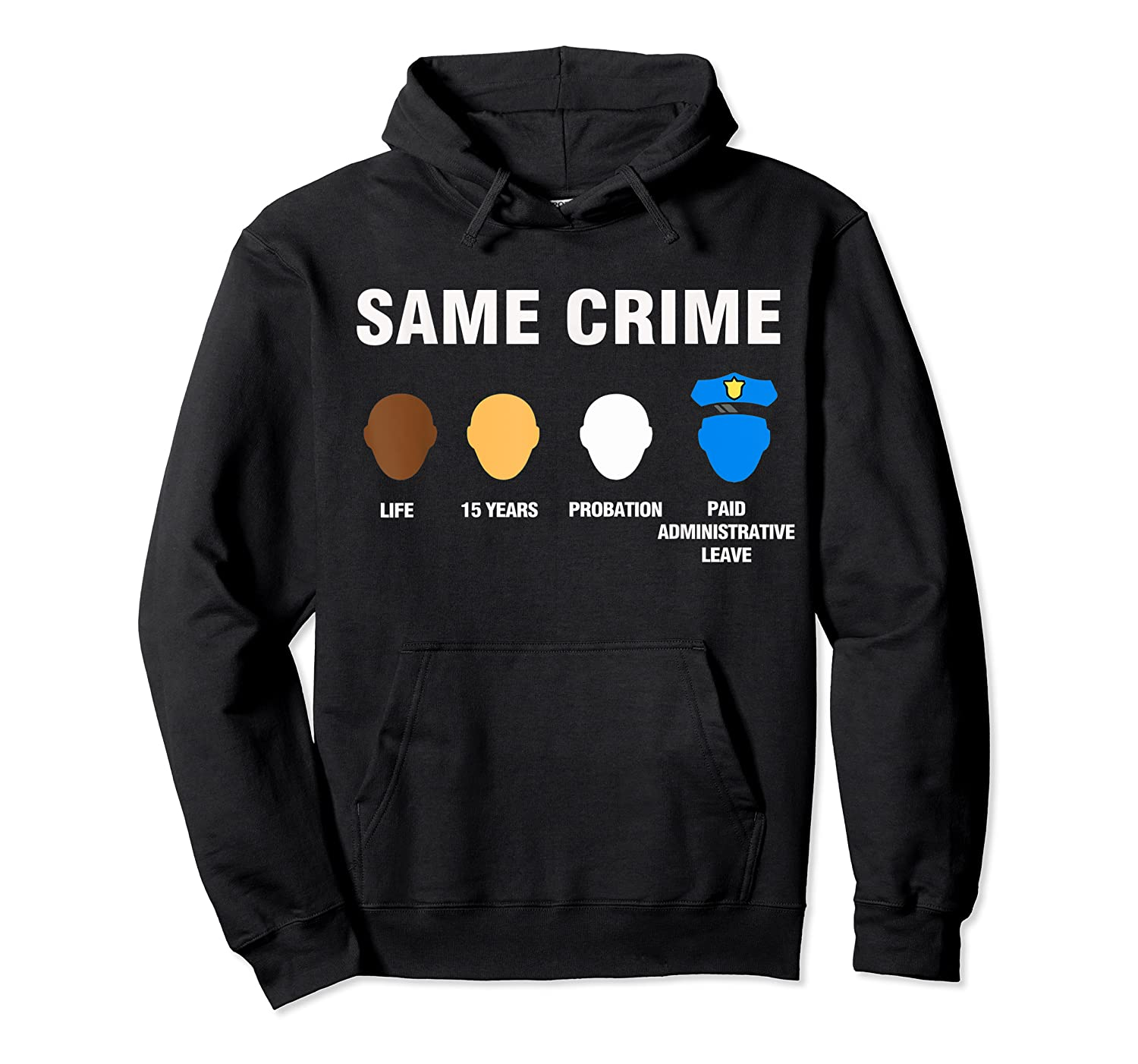 Same Crime Life 15 Years Probation Paid Administrative Leave Shirts Unisex Pullover Hoodie