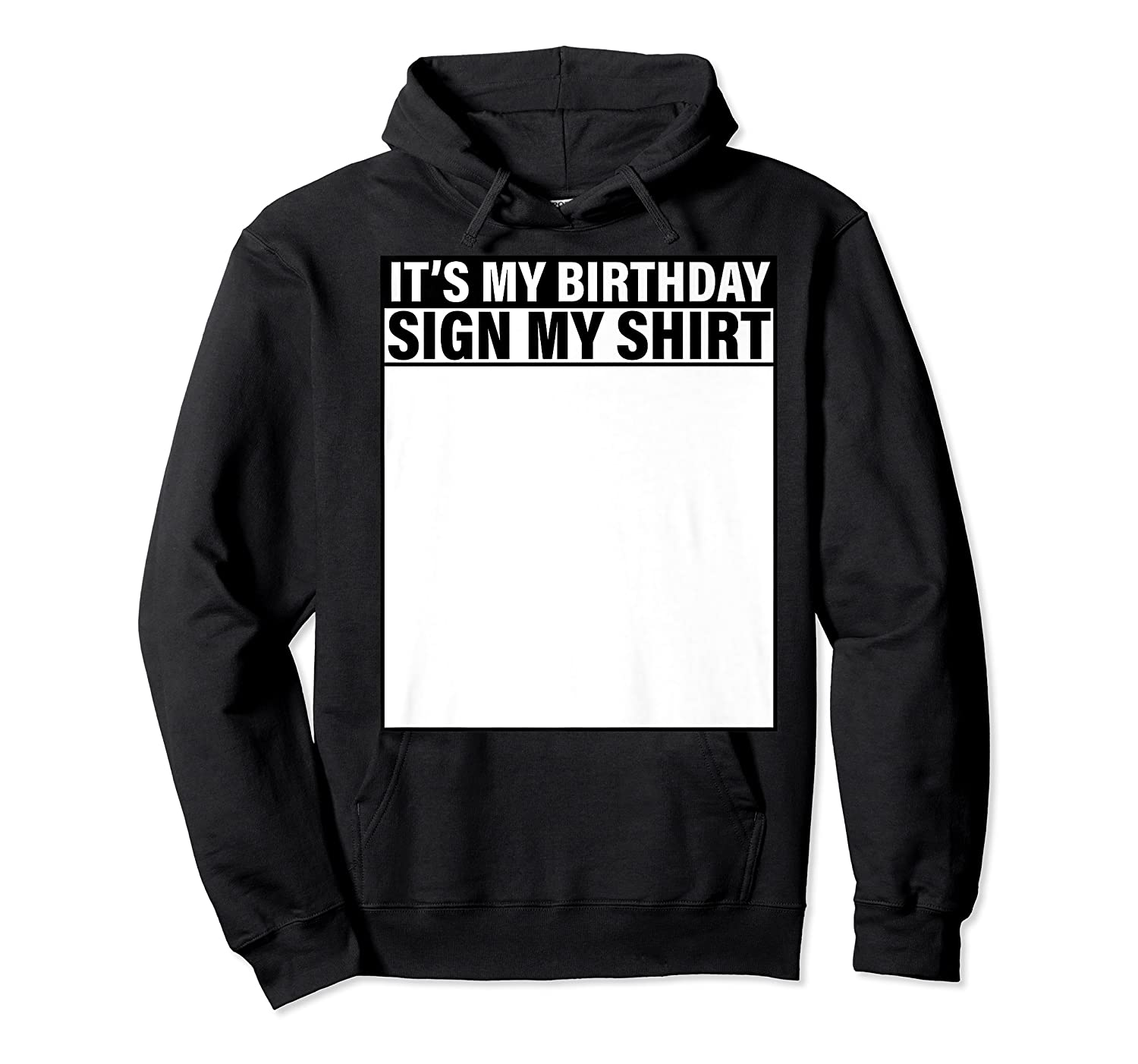 It's My Birthday Sign My Funny Shirts Unisex Pullover Hoodie