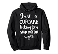 Just A Cupcake Looking For A Stud Muffin T-shirt Hoodie Black