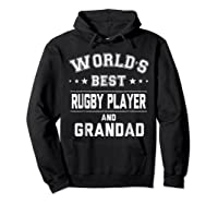 Worlds Best Rugby Player And Grandad Gift Cm Shirts Hoodie Black