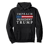 Impeach President Trump T Shirt Hoodie Black