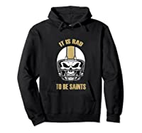 Saints Rad To Be Nola New Orleans Football Fan Shirts Hoodie Black