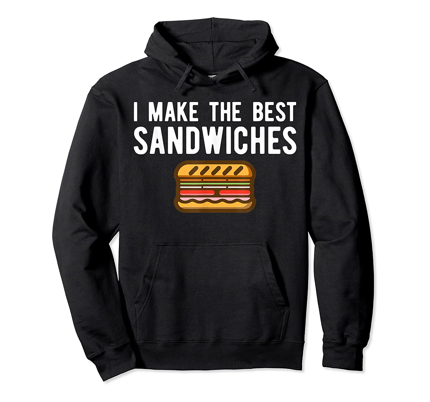 Making Best Sandwiches Shirt Funny Sandwich Tee Gift Unisex Pullover Hoodie