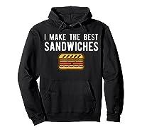 Making Best Sandwiches Shirt Funny Sandwich Tee Gift Hoodie Black