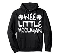 Wee Little Hooligan T Shirt Saint Patrick Day Gift Shirt Hoodie Black