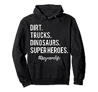 Dirt Trucks Dinosaurs Superheroes Boy Mom Shirts Hoodie Black