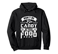 Funny Gift T Shirt Don T Be Eye Candy Be Soul Food Tank Top Hoodie Black