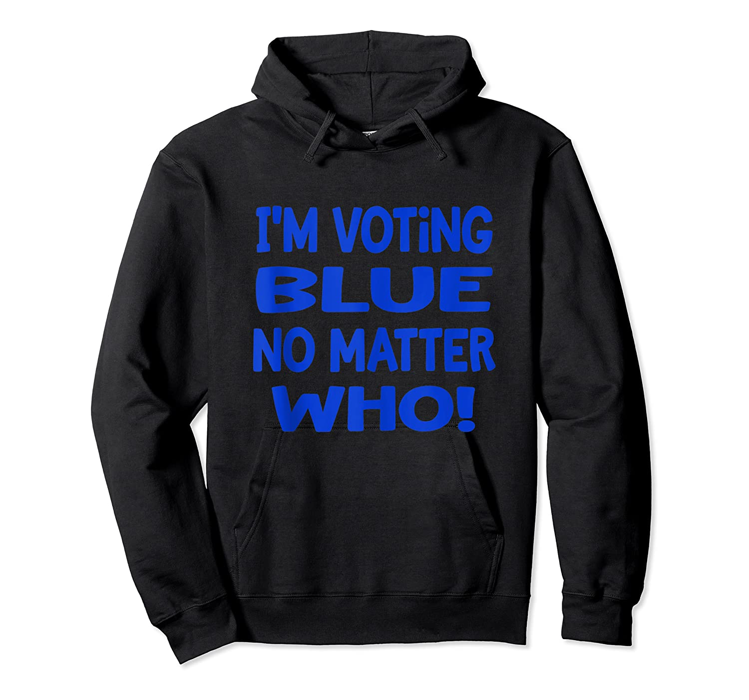 I M Voting Blue No Matter Who Anti Trump Election Day 2020 Tank Top Shirts Unisex Pullover Hoodie