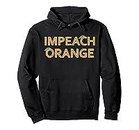 Impeach Orange Anti Donald Trump Protest Impeacht Tee T Shirt Hoodie Black