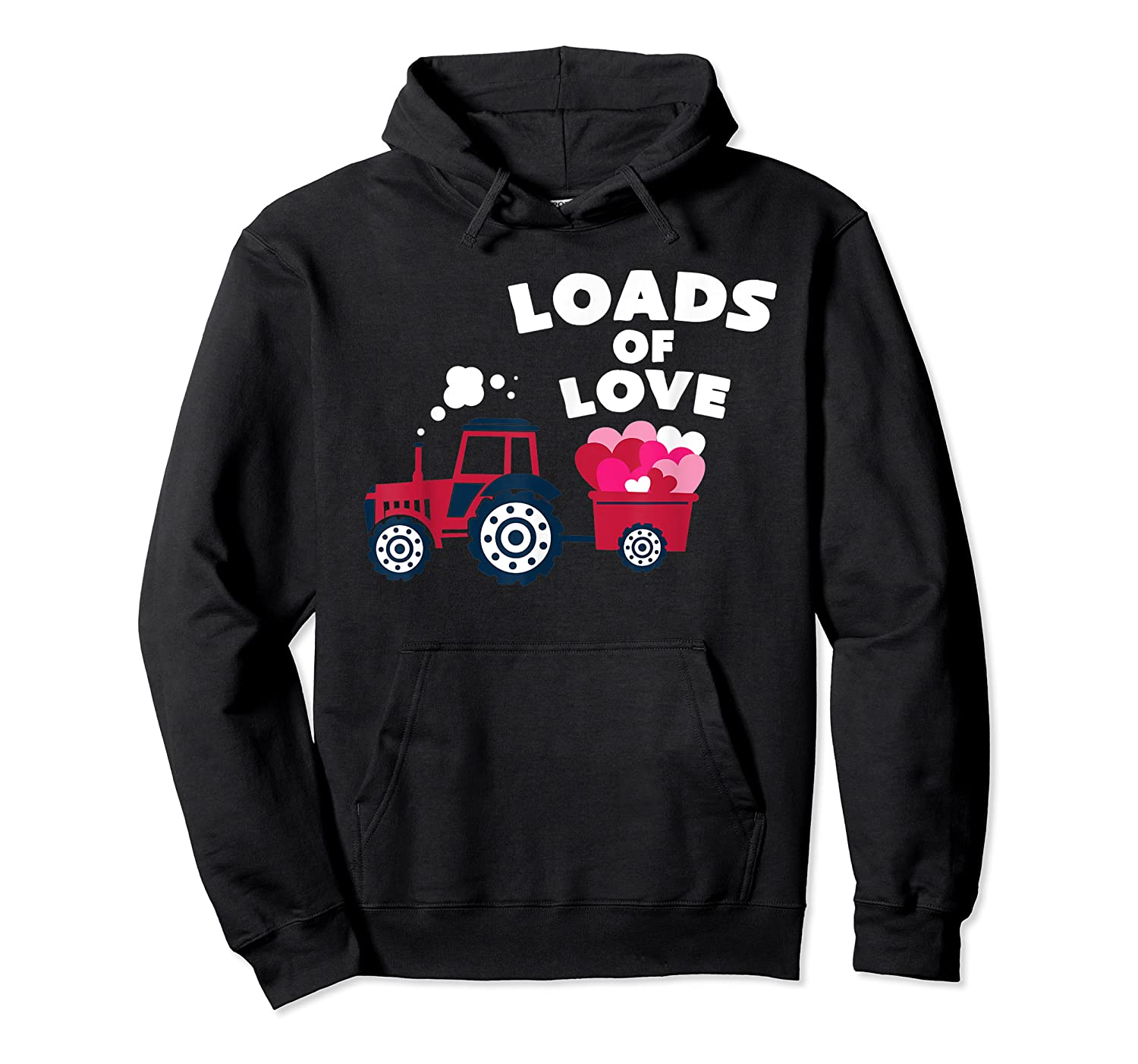 Loads Of Love Valentine S Day Tractor Cute T Shirt Unisex Pullover Hoodie