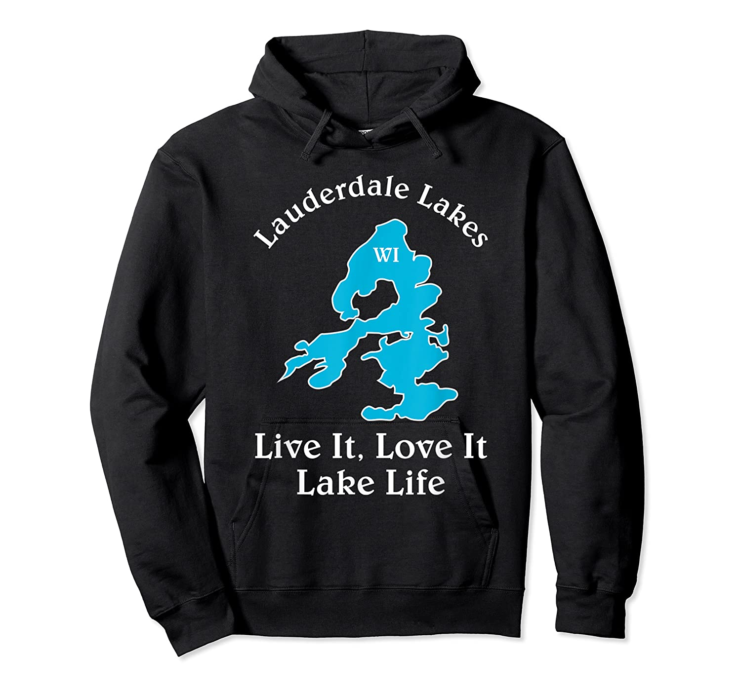 Lauderdale Lakes Wi Lake Life T-shirt Wisconsin Fans Tee Unisex Pullover Hoodie