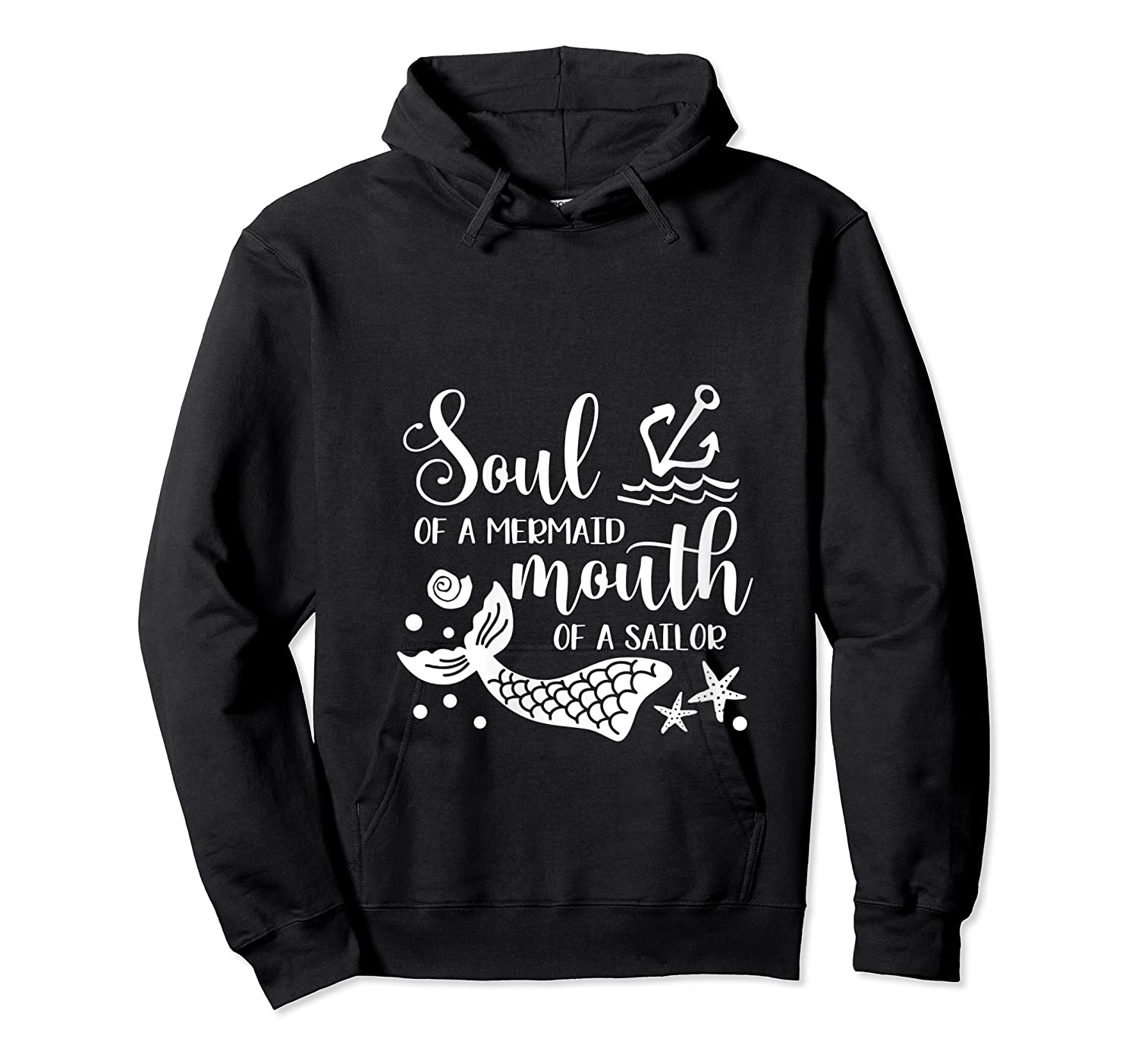 Soul Of A Mermaid Mouth Of A Sailor Sea Ocean Lover Gift T Shirt Unisex Pullover Hoodie