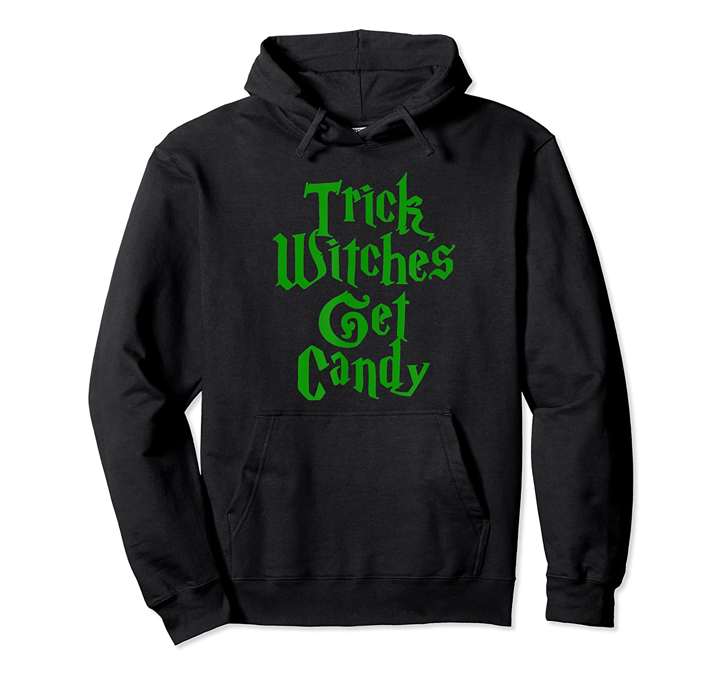 Trick Witches Get Candy Scary Halloween Horror T-shirt Unisex Pullover Hoodie