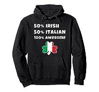 Saint Patricks Day Half Irish Half Italian Awesome T Shirt Hoodie Black