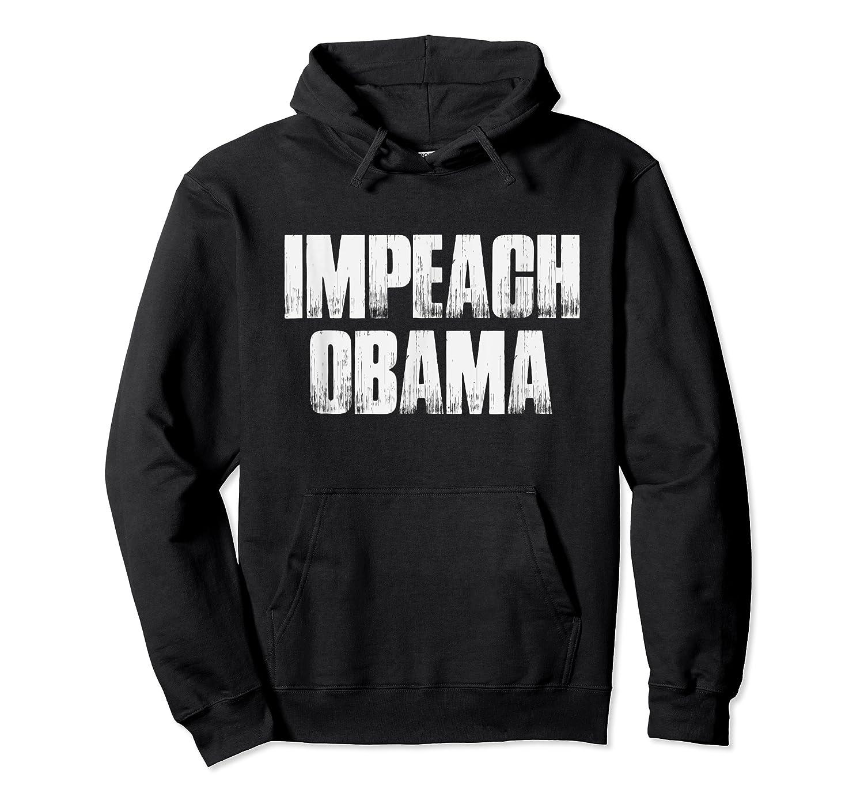 Impeach Obama 2019 T Shirt Unisex Pullover Hoodie
